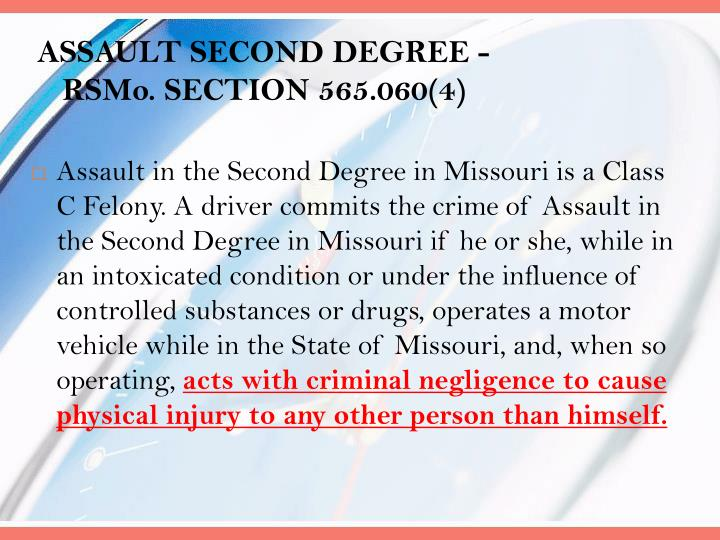 ASSAULT SECOND DEGREE -