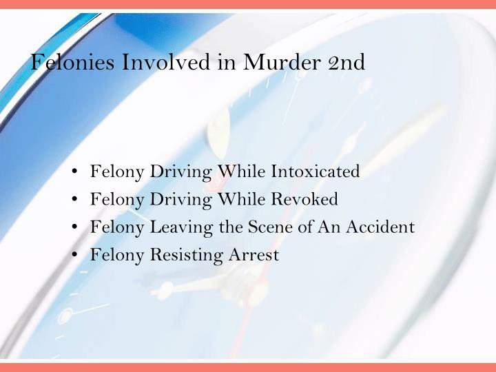 Felonies Involved in Murder 2nd