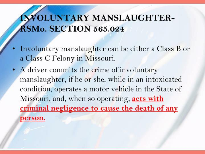 Involuntary manslaughter rsmo section 565 024