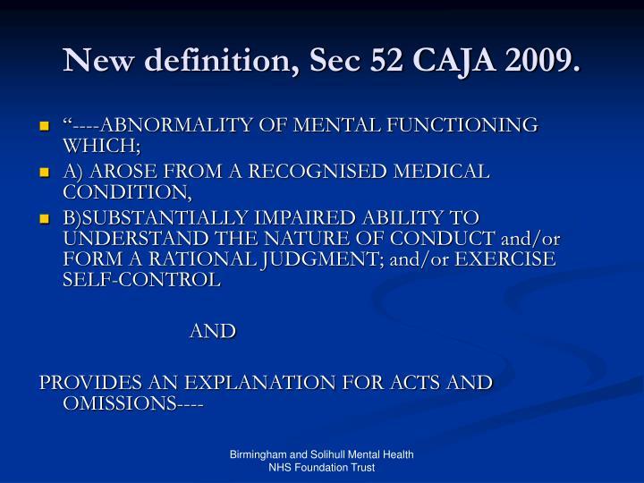 New definition, Sec 52 CAJA 2009.