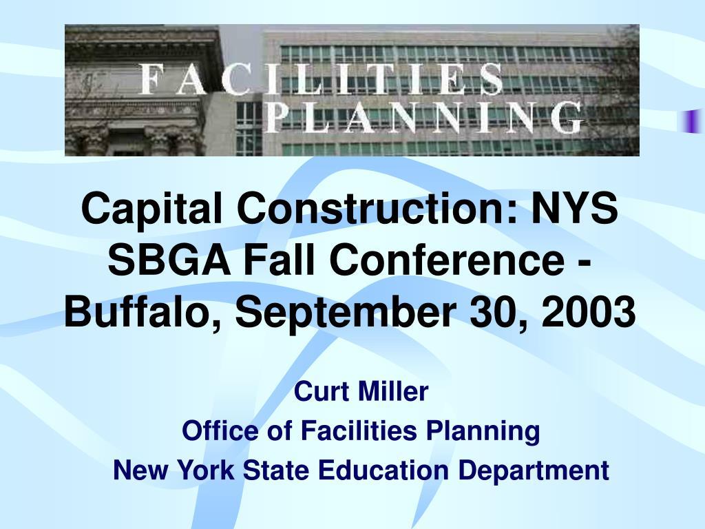 Capital Construction: NYS SBGA Fall Conference - Buffalo, September 30, 2003