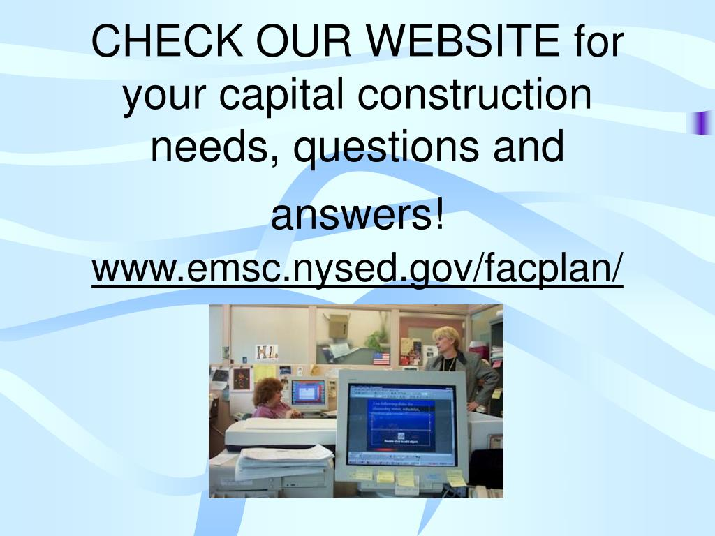 CHECK OUR WEBSITE for your capital construction needs, questions and answers!