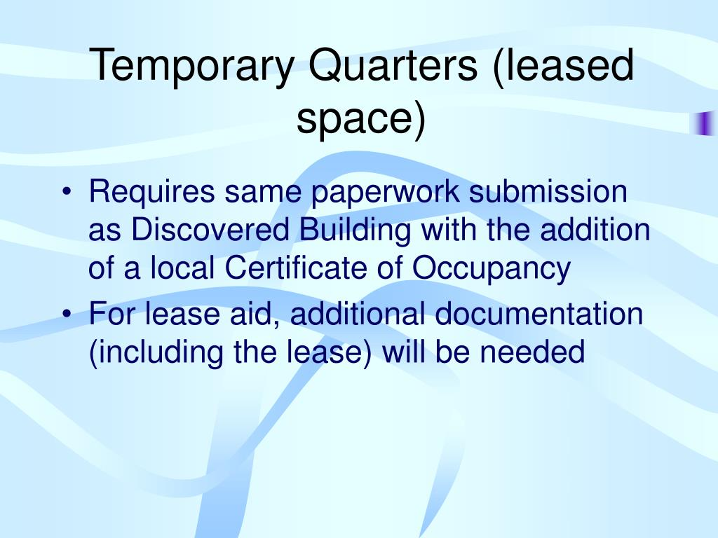 Temporary Quarters (leased space)