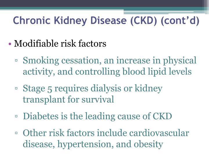 Chronic Kidney Disease (CKD) (cont'd)