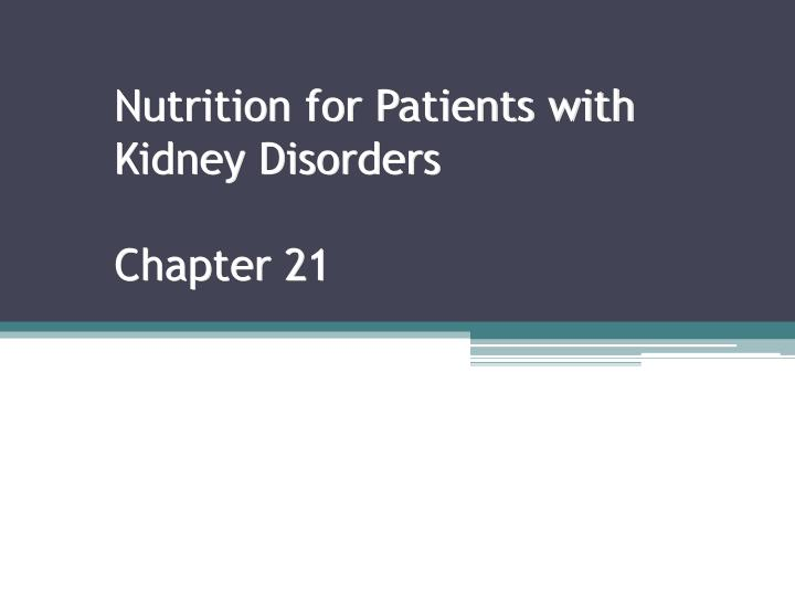 Nutrition for patients with kidney disorders chapter 21