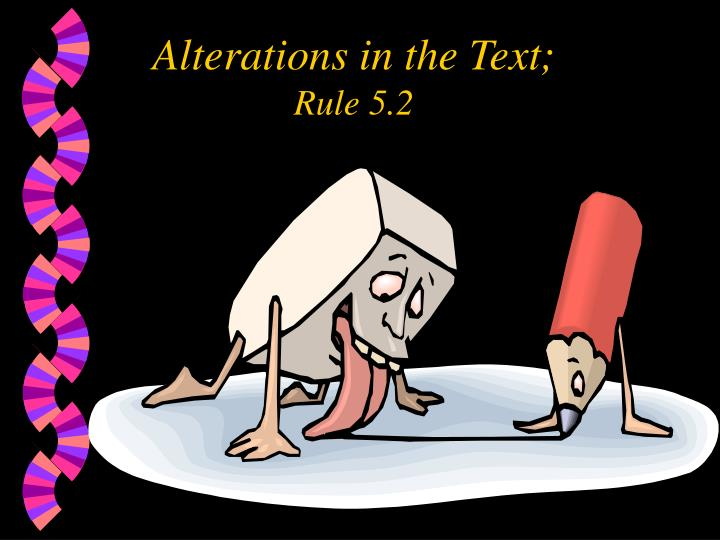 Alterations in the Text;