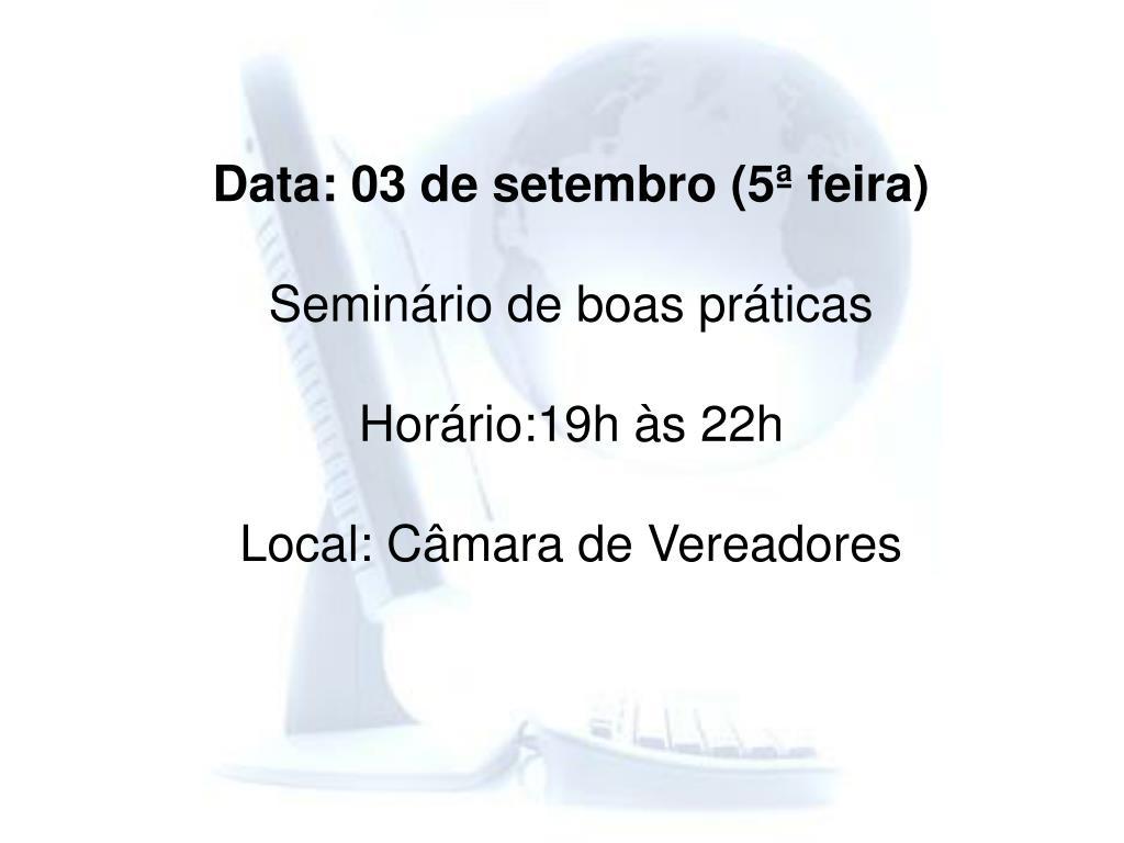 Data: 03 de setembro (5ª feira)
