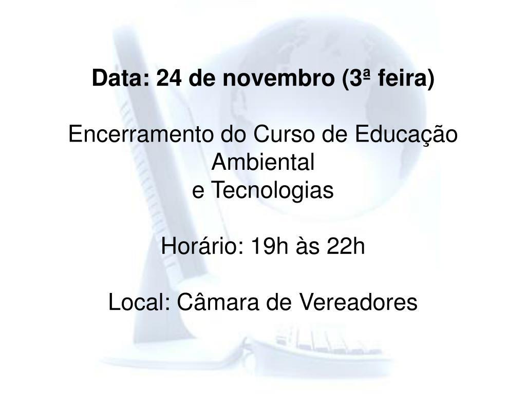 Data: 24 de novembro (3ª feira)