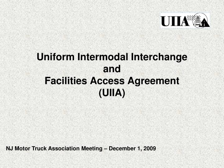 Uniform intermodal interchange and facilities access agreement uiia