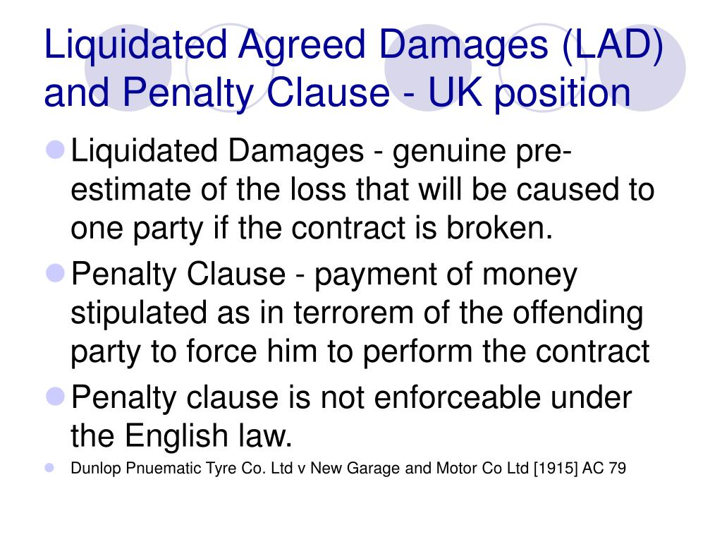 Liquidated Agreed Damages (LAD) and Penalty Clause - UK position