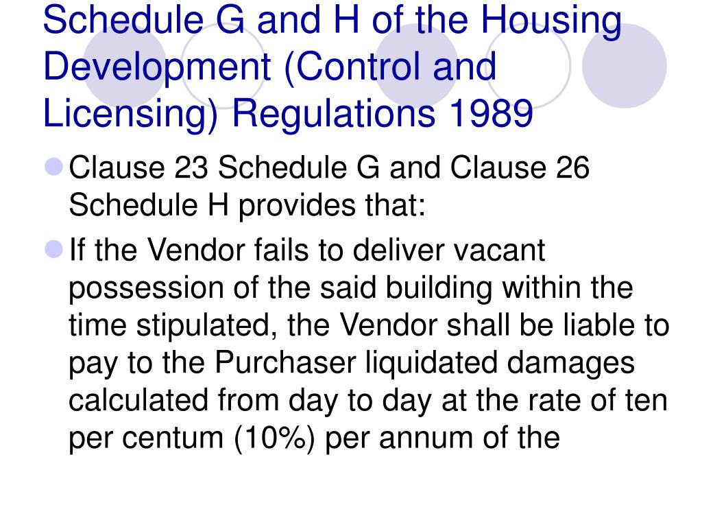 Schedule G and H of the Housing Development (Control and Licensing) Regulations 1989