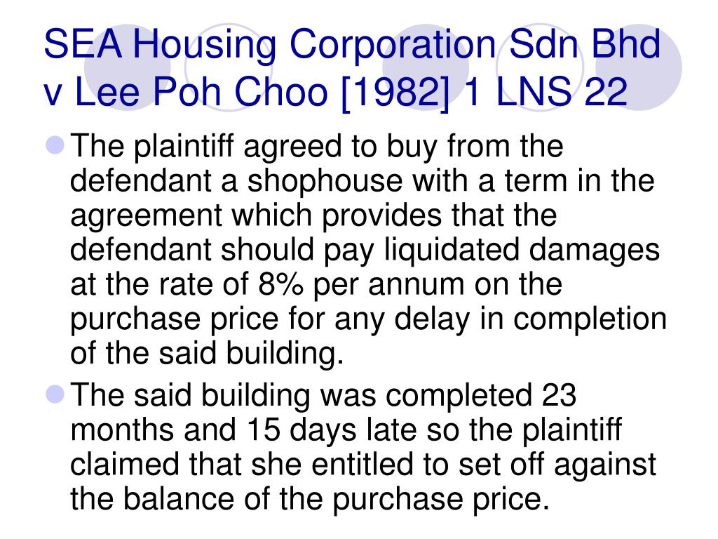 SEA Housing Corporation Sdn Bhd v Lee Poh Choo [1982] 1 LNS 22