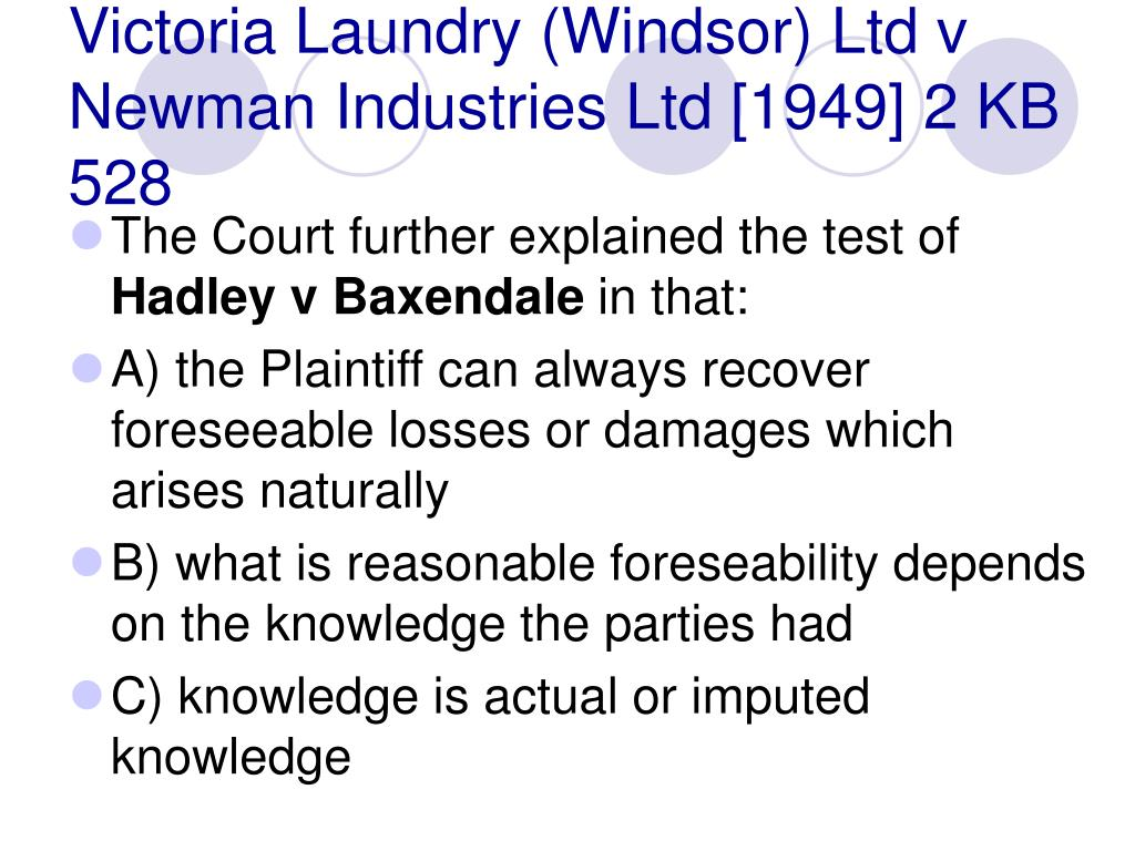 Victoria Laundry (Windsor) Ltd v Newman Industries Ltd [1949] 2 KB 528