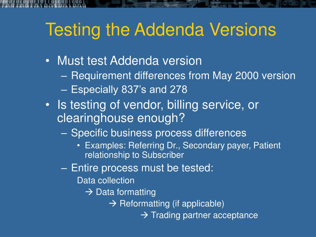 Testing the Addenda Versions