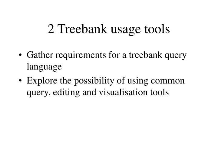 2 Treebank usage tools