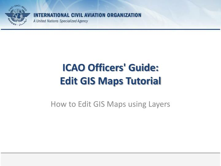 Icao officers guide edit gis maps tutorial