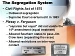 the segregation system