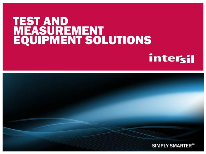 Test and measurement equipment solutions