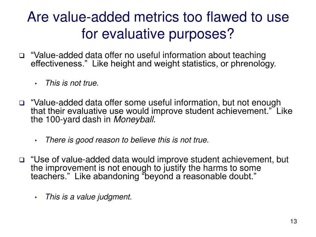 Are value-added metrics too flawed to use for evaluative purposes?