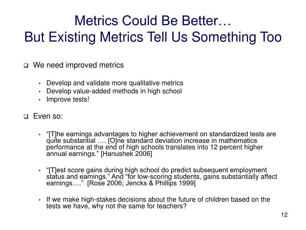 Metrics Could Be Better…
