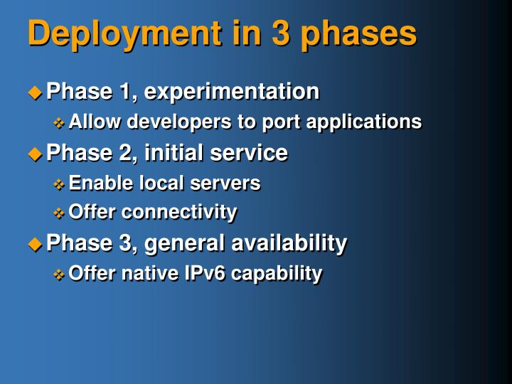 Deployment in 3 phases