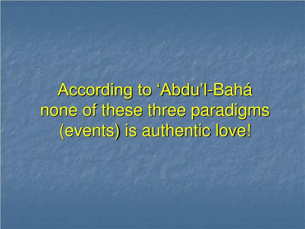 According to 'Abdu'l-Bahá