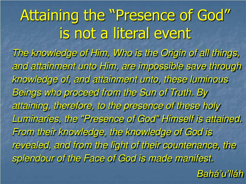 """Attaining the """"Presence of God"""" is not a literal event"""