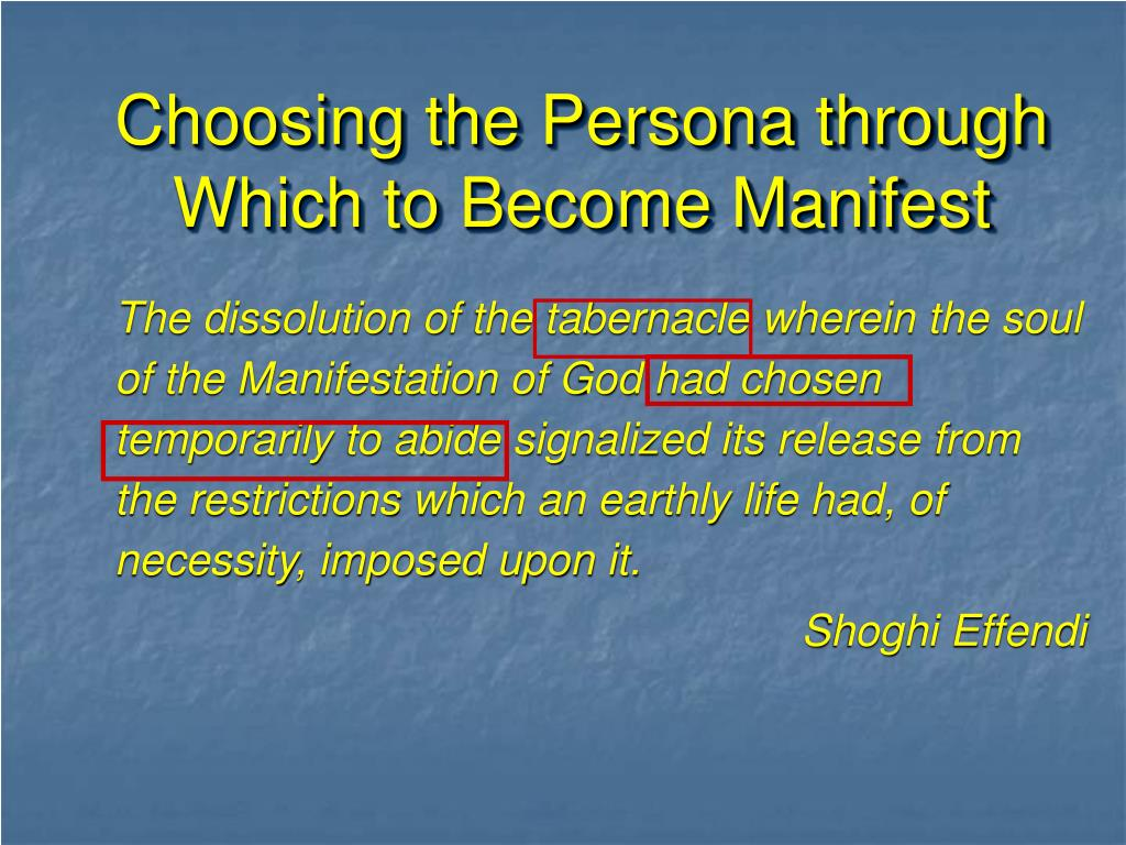 Choosing the Persona through Which to Become Manifest