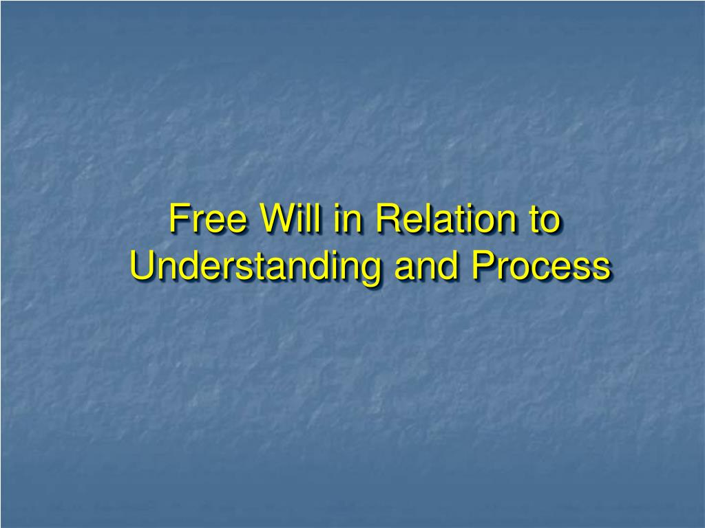 Free Will in Relation to
