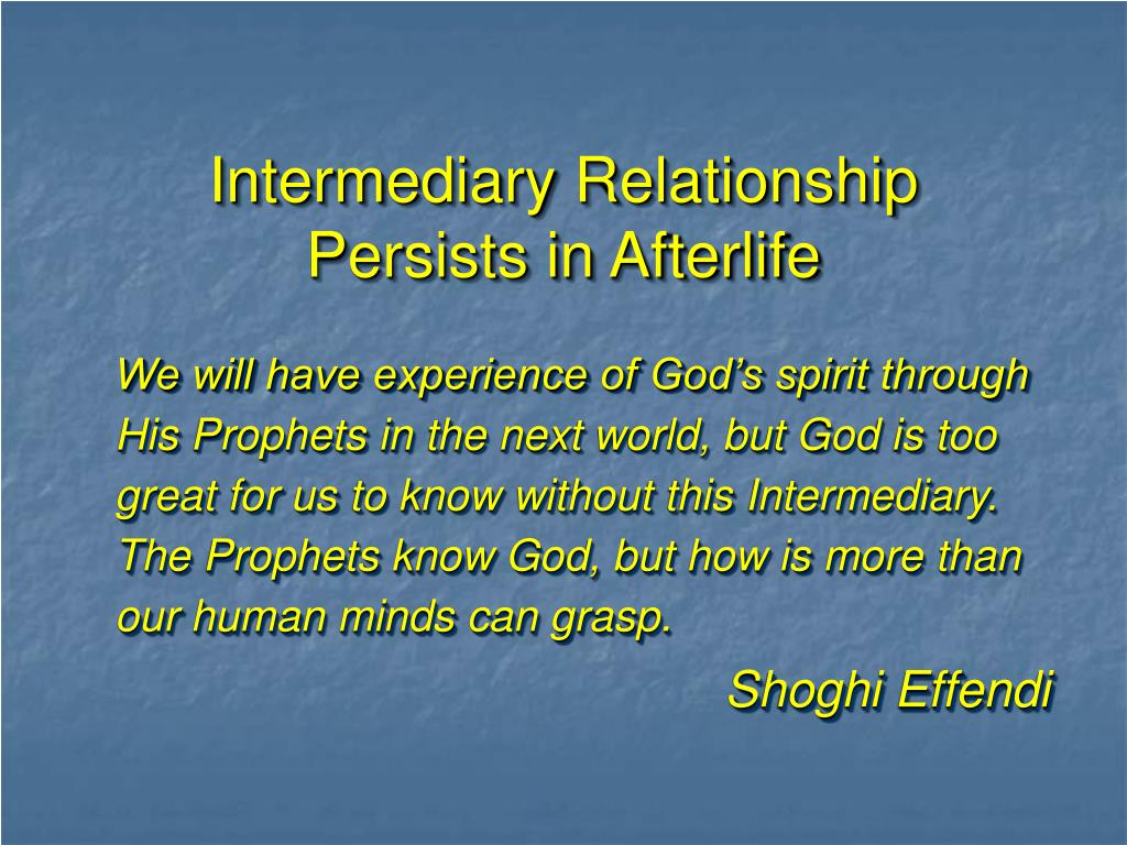 Intermediary Relationship Persists in Afterlife