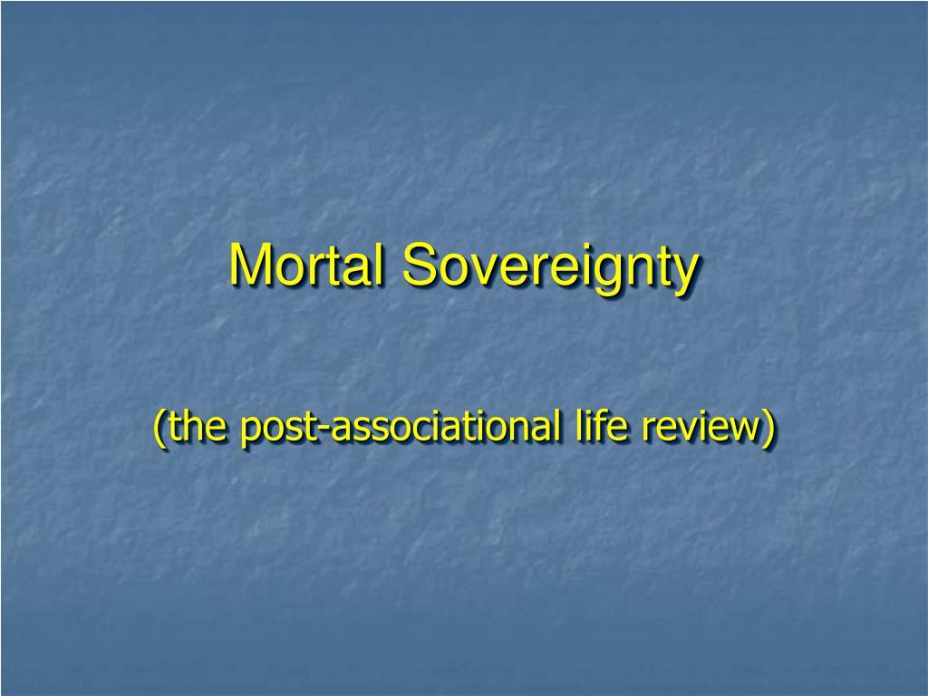 Mortal Sovereignty