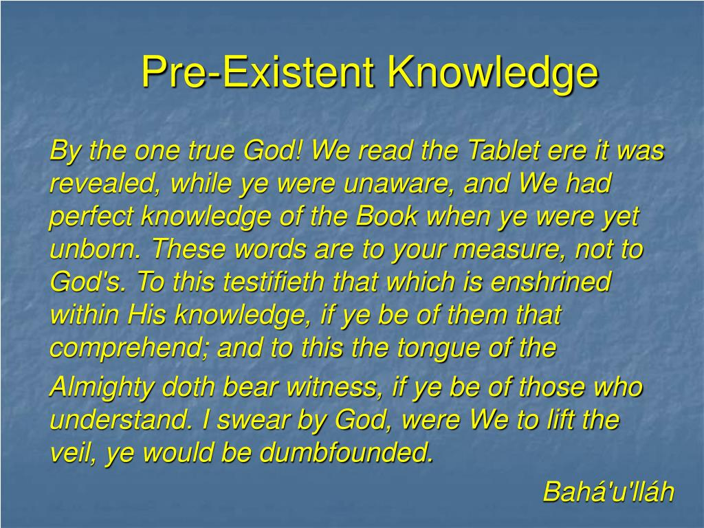 Pre-Existent Knowledge