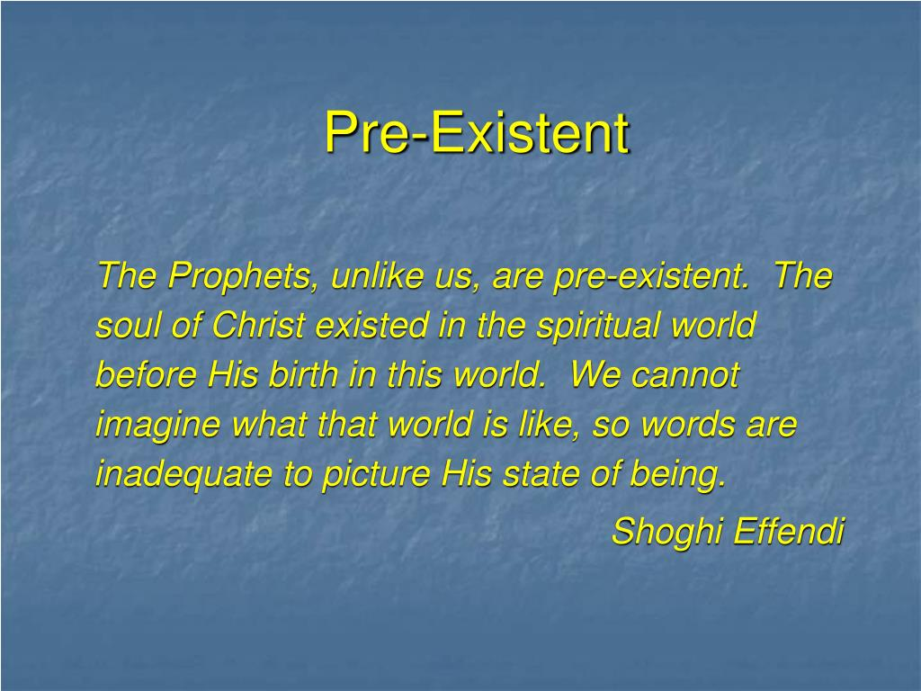 Pre-Existent