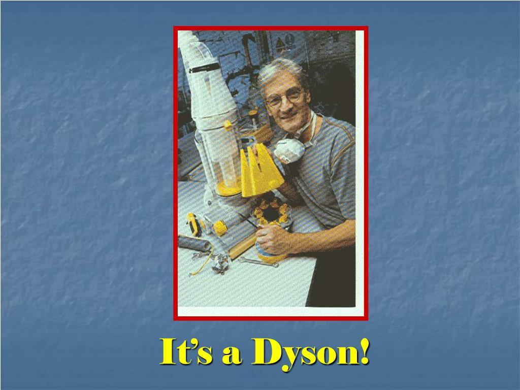 It's a Dyson!