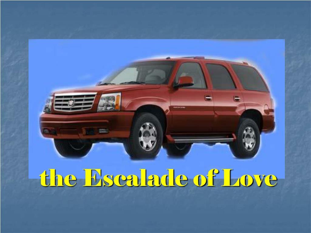 the Escalade of Love