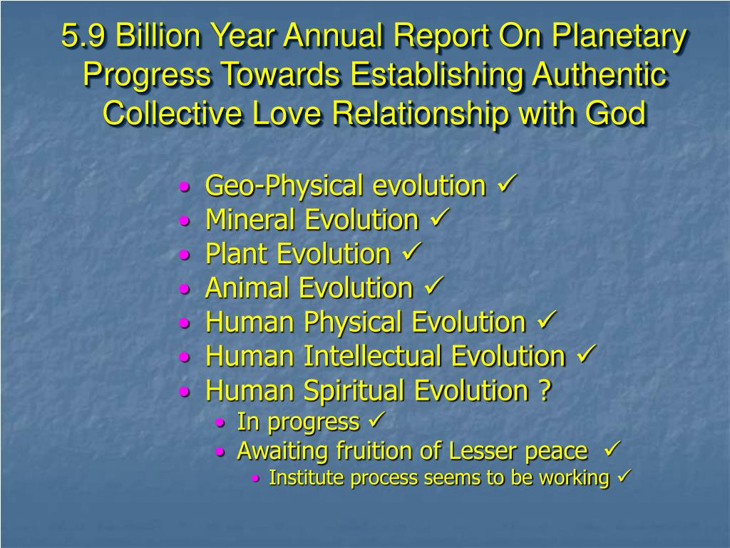 5.9 Billion Year Annual Report On Planetary Progress Towards Establishing Authentic Collective Love Relationship with God