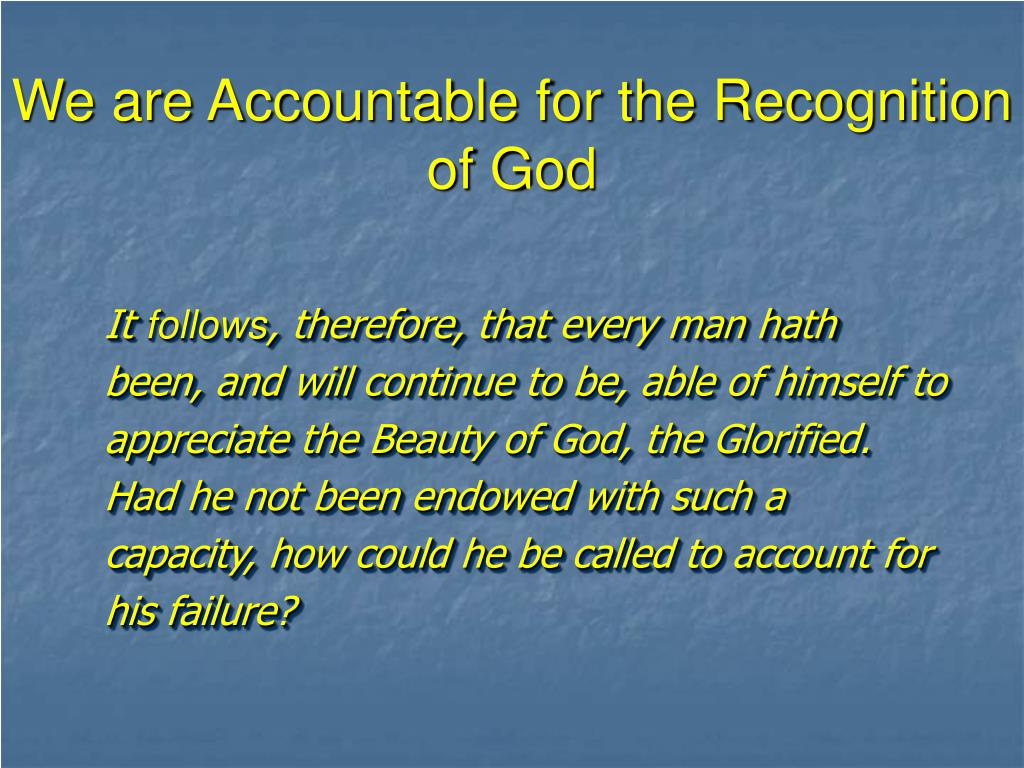 We are Accountable for the Recognition of God