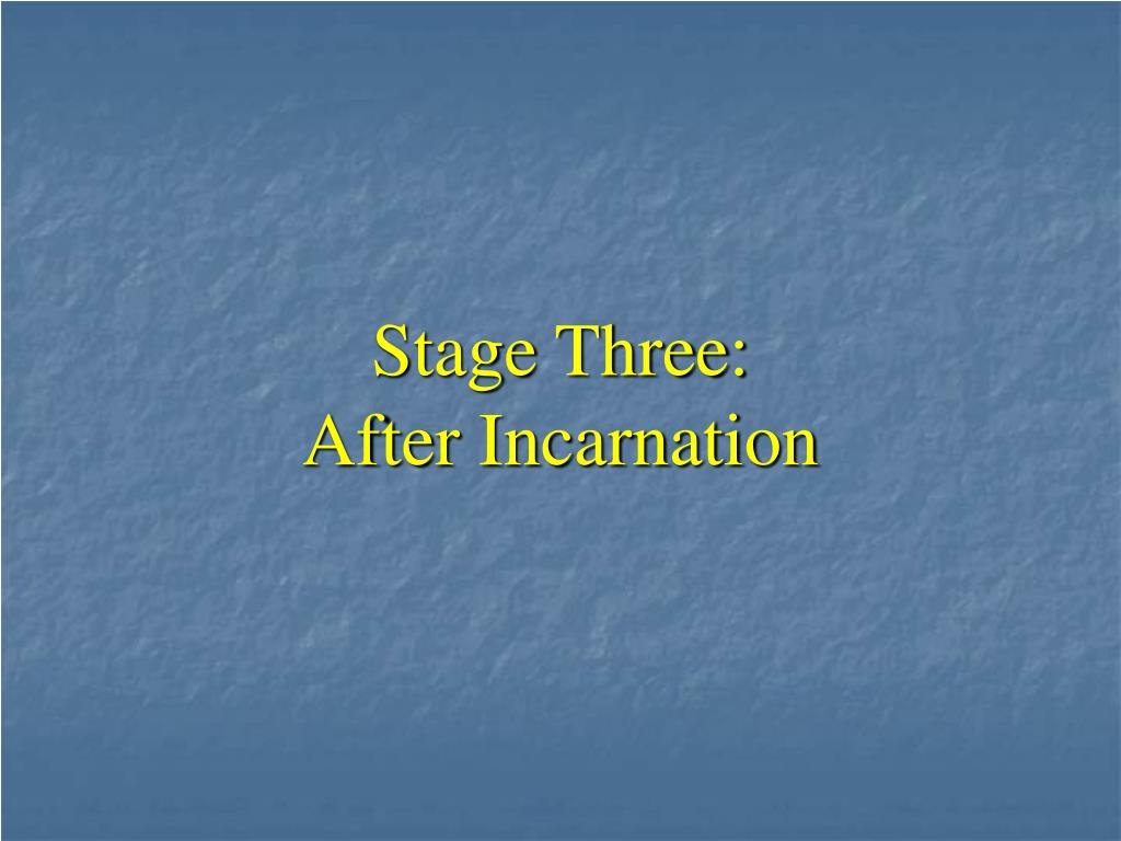 Stage Three: