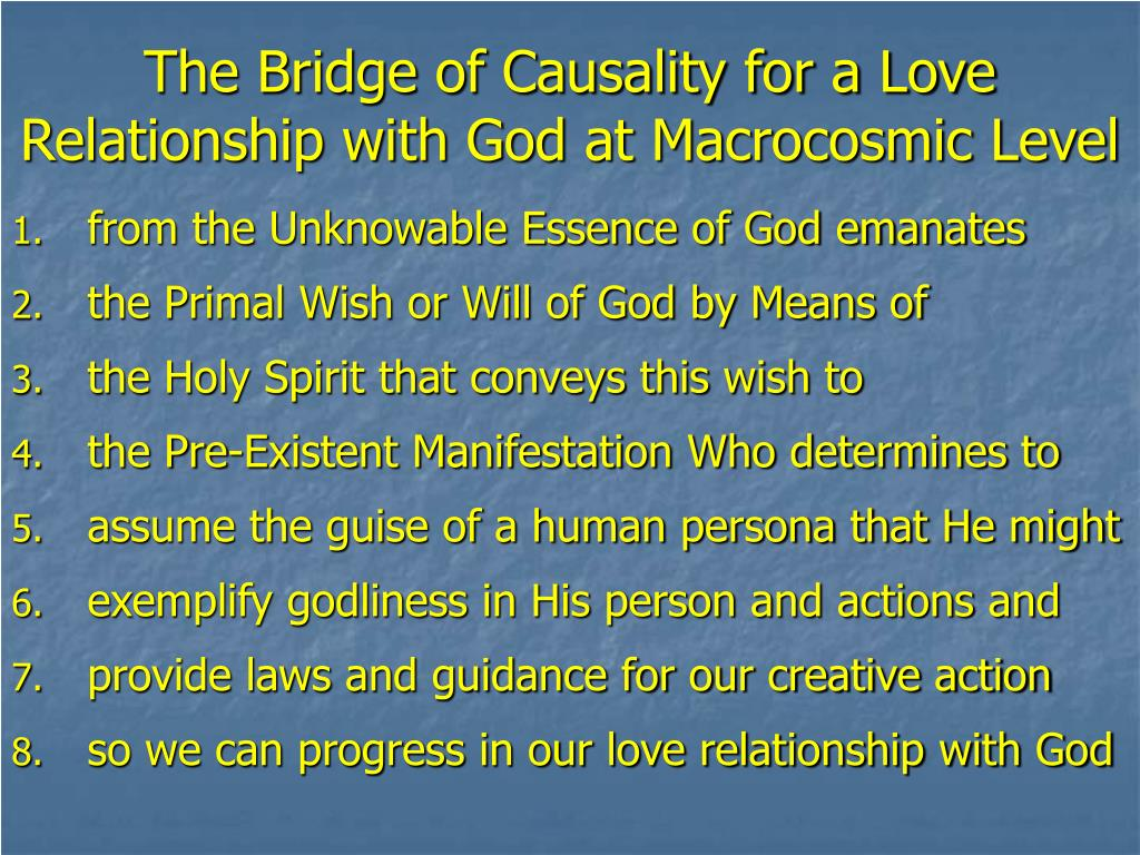 The Bridge of Causality for a Love Relationship with God at Macrocosmic Level