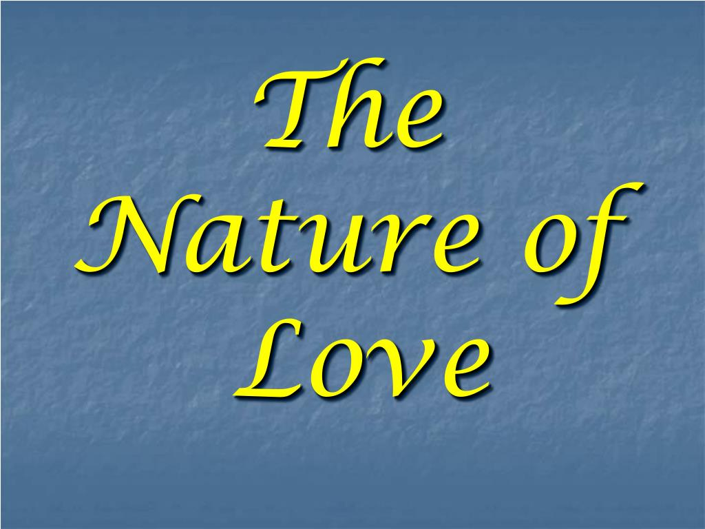 The Nature of