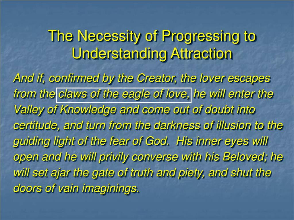 The Necessity of Progressing to Understanding Attraction