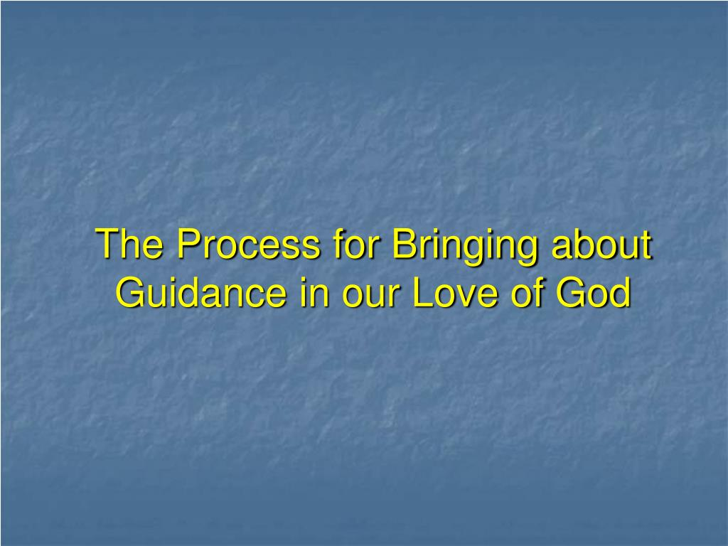 The Process for Bringing about Guidance in our Love of God