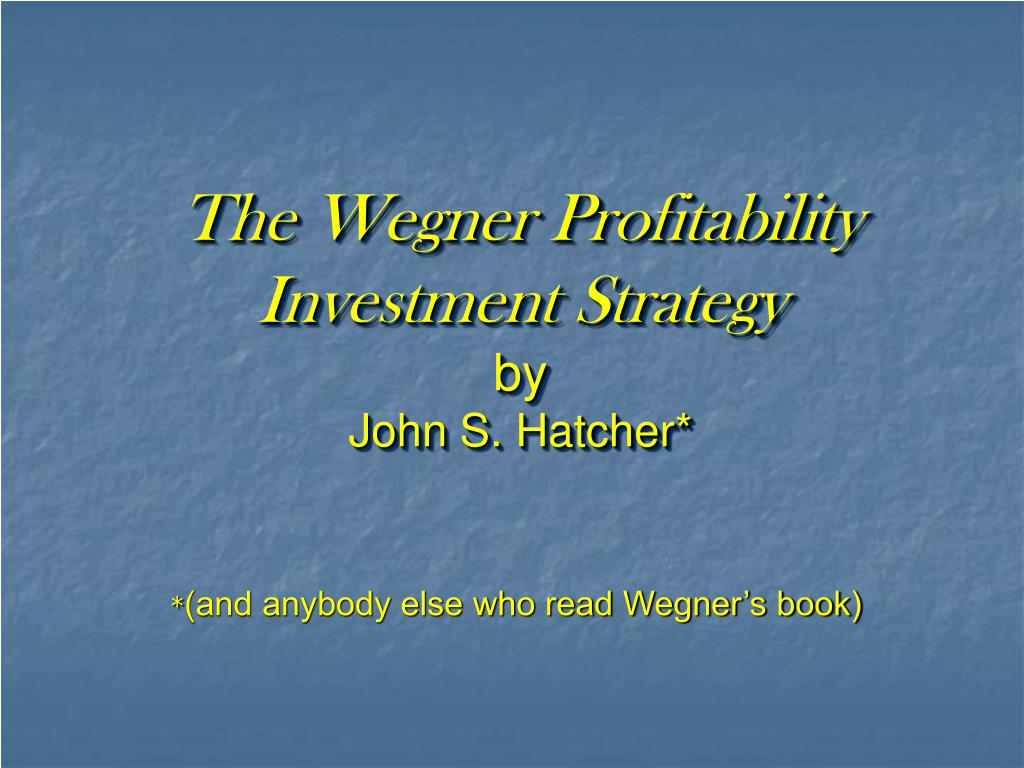 The Wegner Profitability Investment Strategy