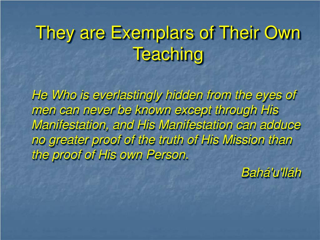 They are Exemplars of Their Own Teaching