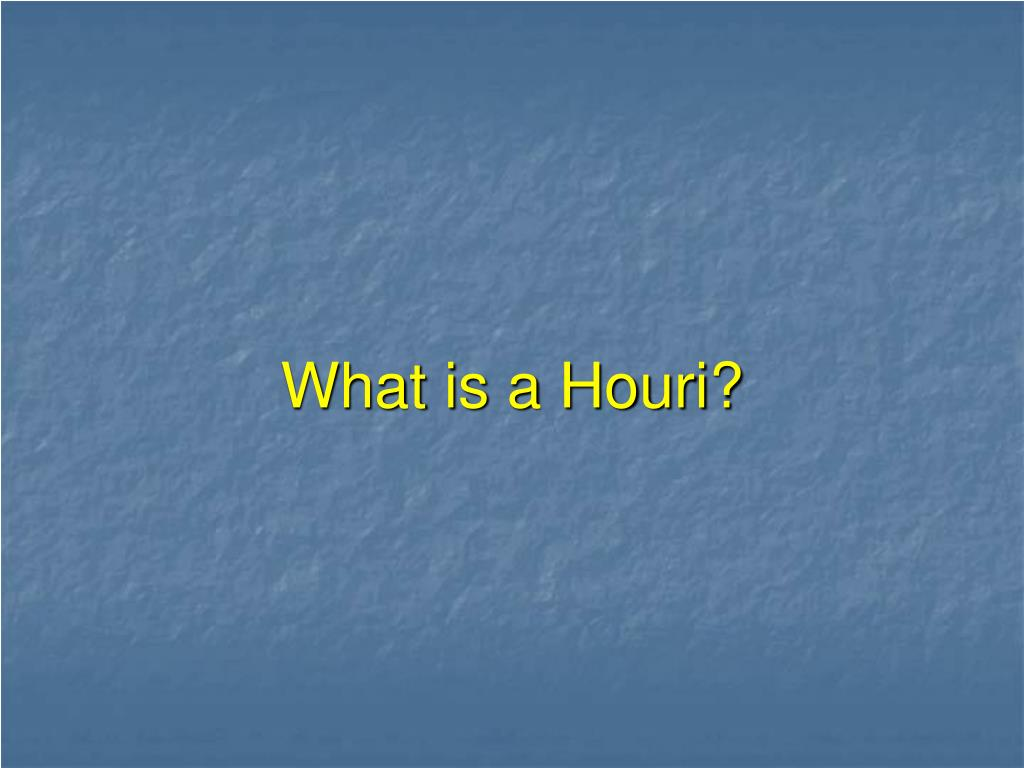 What is a Houri?