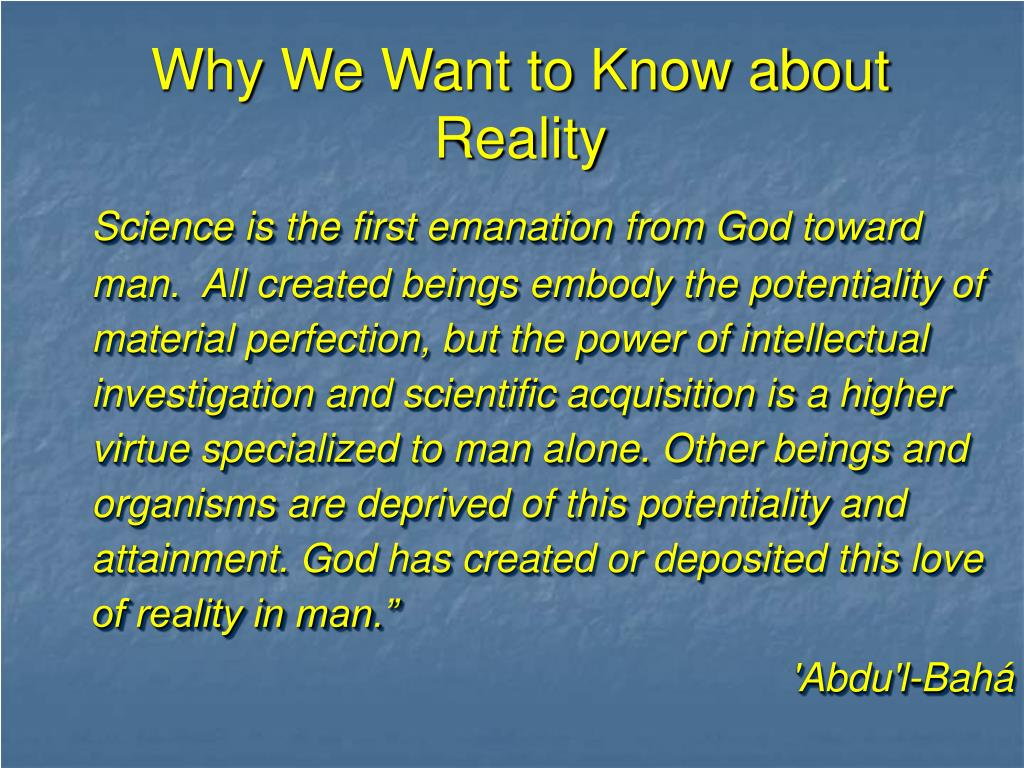 Why We Want to Know about Reality