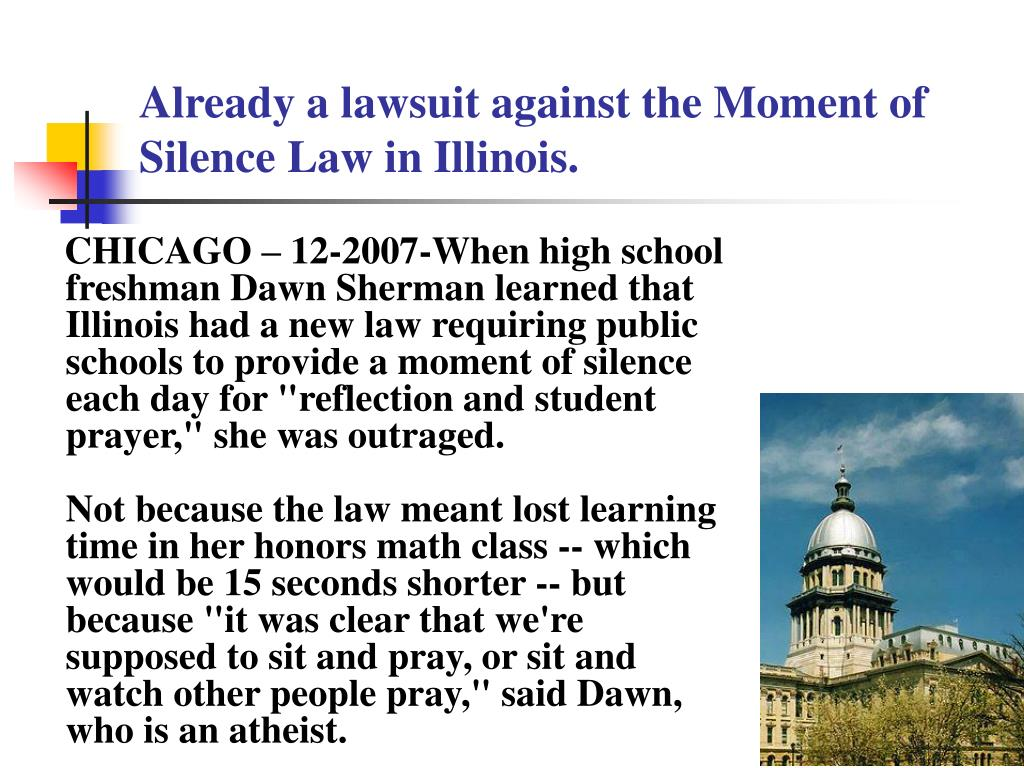 Already a lawsuit against the Moment of Silence Law in Illinois.