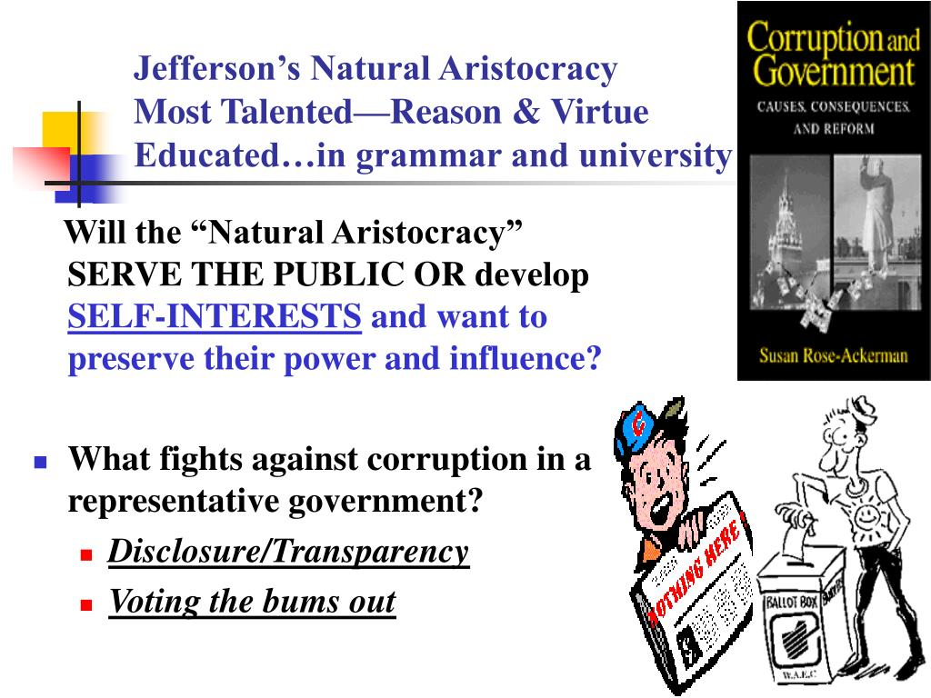 "Will the ""Natural Aristocracy"" SERVE THE PUBLIC OR develop"