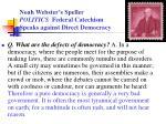 noah webster s speller politics federal catechism speaks against direct democracy