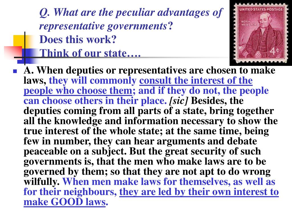 Q. What are the peculiar advantages of representative governments